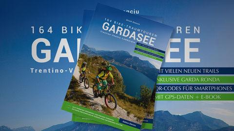 164 BIKE-TRAUMTOUREN GARDASEE – Uli Stanciu veröffentlicht neues Buch